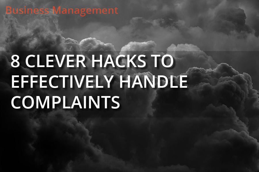 8 Clever Hacks To Effectively Handle Customer Complaints