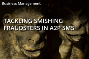 Tackling Smishing Fraudsters in A2P SMS