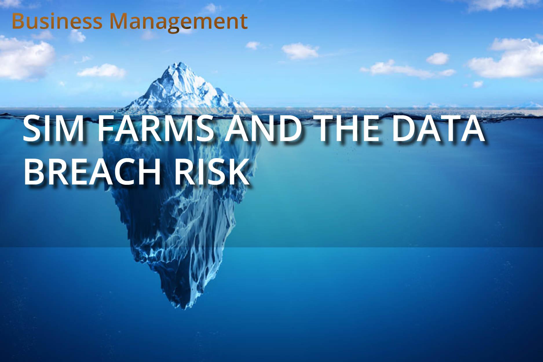 SIM Farms and the data breach risk