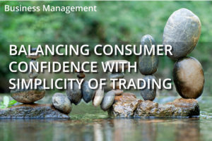 Balancing Consumer Confidence with Simplicity of Trading