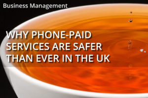 Why Phone-Paid Services Are Safer Than Ever in the UK