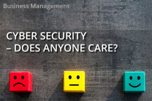 Cyber Security – Does Anyone Care?