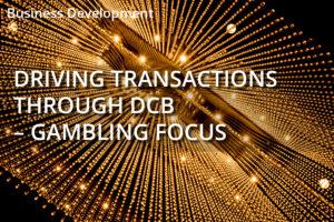 Driving More Transactions Through DCB – Gaming Focus