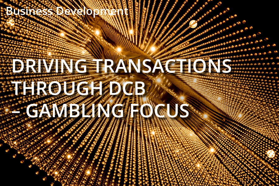 Driving More Transactions Through DCB – Gaming Focus
