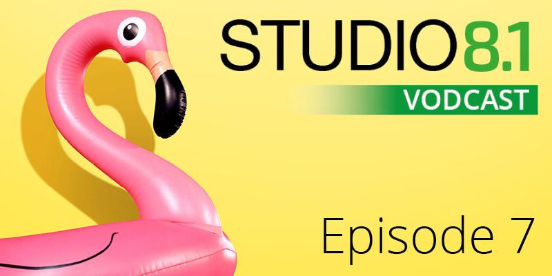 STUDIO8.1 VODCAST: Episode 7